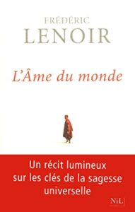 ame_du_monde_frederic_lenoir