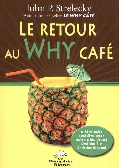 Le retour au Why Café