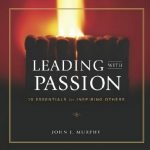Leading with Passion John J Murphy
