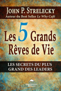 Les 5 Grands Reves de Vie
