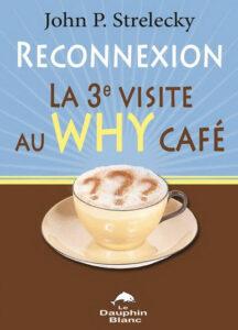 Reconnexion La 3e visite au WHY café